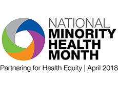 National Minority Health Month - Partnering for Health Equity - April 2018