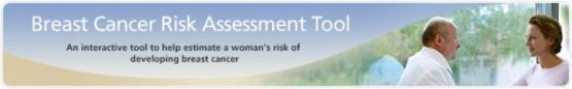 Banner image that reads 'Breast Cancer Risk Assessment Tool: An interactive tool to help assess a woman's risk of developing breast cancer'