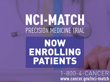NCI-MATCH precision medicine trial now enrolling patients