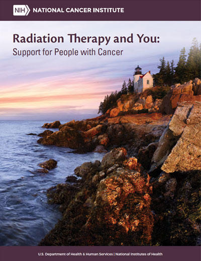 Radiation Therapy and You: Support for People With Cancer