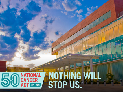 University of New Mexico Comprehensive Cancer Center, National Cancer Act 50 Years 1971-2021 Nothing Will Stop Us