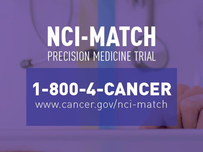 NCI-MATCH Precision Medicine Clinical Trial